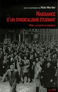 image Naissance du syndicalisme étudiant Vincent CHAMBARLHAC Robi MORDER